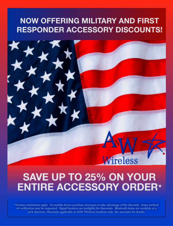 Active military, veterans, and first responders can save up to 25%* on their entire accessory purchase, only at your local ANW Wireless!